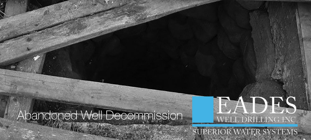 EADES WELL DRILLING ABANDONED WELL DECOMMISSION